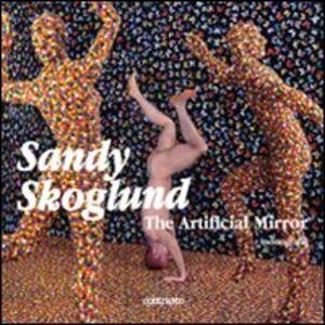 Sandy Skoglund. The artificial mirror. Catalogo della mostra (Venezia, 5 giugno-13 settembre 2009)