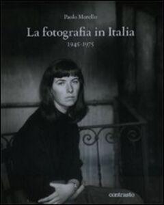 La fotografia in Italia (1945-1975). Ediz. illustrata