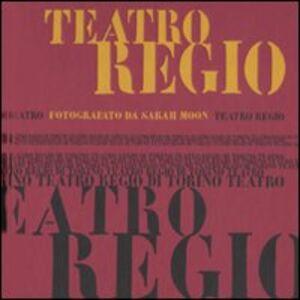 Teatro Regio. Ediz. italiana, inglese e francese