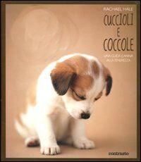 Cuccioli e coccole. Una guida canina alla tenerezza