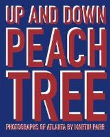 Up and down Peachtree. Photographs of Atlanta - Martin Parr - copertina