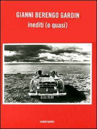 Gianni Berengo Gardin. Inediti (o quasi)