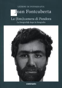 La (foto)camera di Pandora. La fotografi@ dopo la fotografia - Joan Fontcuberta - copertina