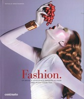 Fashion. Un secolo di straordinarie fotografie di moda dagli archivi Cond  Nast
