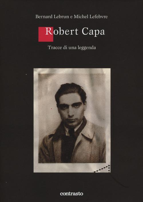 Robert Capa. Tracce di una leggenda