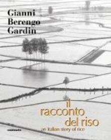 Il racconto del riso-An italian story of rice - Gianni Berengo Gardin - copertina