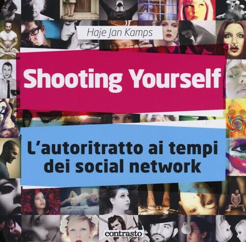 Shooting yourself. L'autoritratto ai tempo dei social network