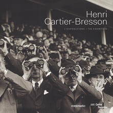 Henri Cartier-Bresson. L'esposizione. Catalogo della mostra (Roma, 26 settembre 2014-25 gennaio 2015). Ediz. italiana e inglese - copertina