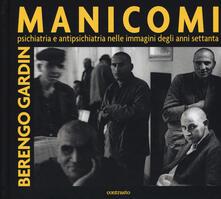 Manicomi. Psichiatria e antipsichiatria nelle immagini degli anni settanta - Gianni Berengo Gardin - copertina