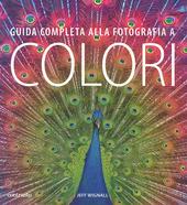 Guida completa alla fotografia a colori
