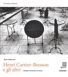 Henri Cartier-Bresson e gli altri. I grandi fotografi e l'Italia. Ediz. illustrata - copertina