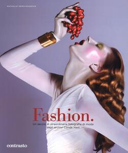 Fashion. Un secolo di straordinarie fotografie di moda dagli archivi Condé Nast