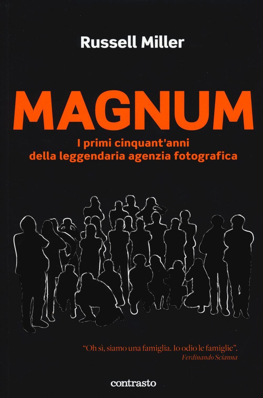 Magnum. I primi cinquant'anni della leggendaria agenzia fotografica