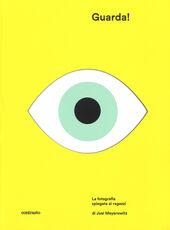 Libro Guarda! La fotografia spiegata ai ragazzi. Ediz. a colori Joel Meyerowitz
