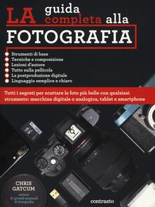 La guida completa alla fotografia. Ediz. illustrata.pdf