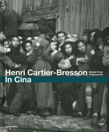 Writersfactory.it Henri Cartier-Bresson. In Cina. Ediz. illustrata Image