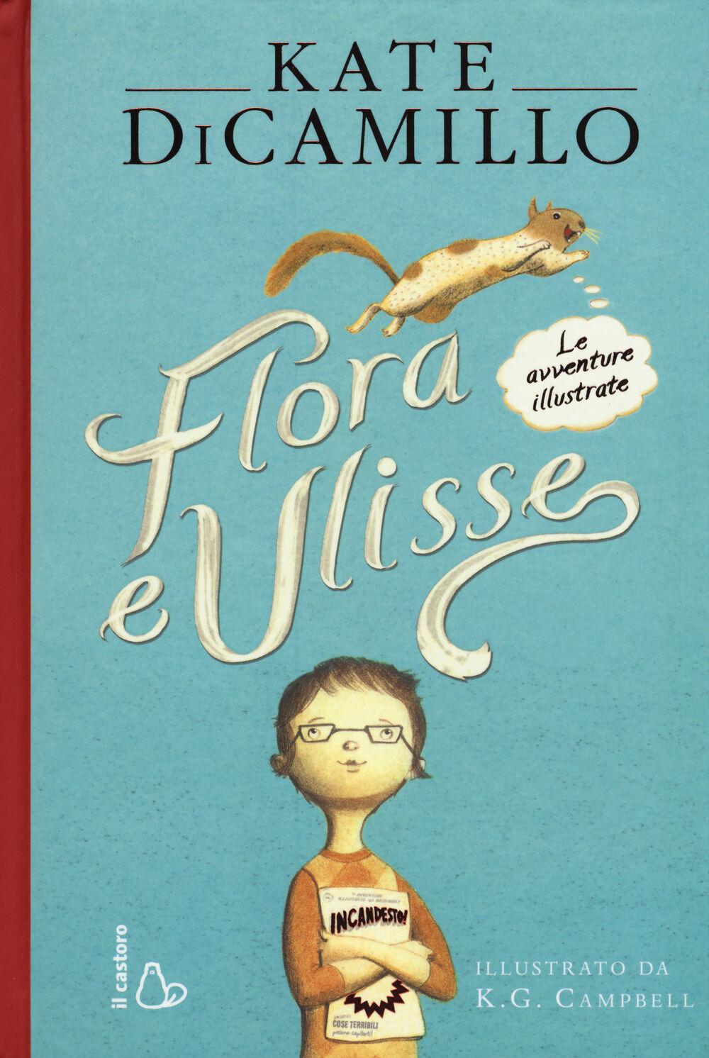 Flora e Ulisse. Le avventure illustrate