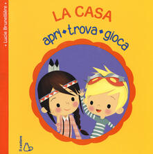 Writersfactory.it La casa. Apri, trova, gioca. Ediz. illustrata Image