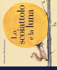 Winniearcher.com Lo scoiattolo e la luna. Ediz. illustrata Image