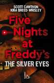 Libro Five nights at Freddy's. The silver eyes Scott Cawthon Kira Breed-Wrisley
