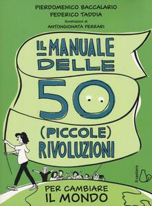 Ilmeglio-delweb.it Il manuale delle 50 piccole rivoluzioni per cambiare il mondo Image
