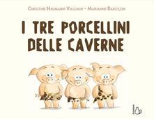 I tre porcellini delle caverne. Ediz. a colori.pdf