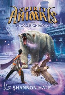 Ristorantezintonio.it Fuoco e ghiaccio. Spirit animals. Vol. 4 Image