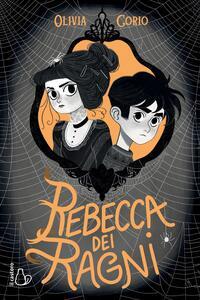 Libro Rebecca dei ragni Olivia Corio