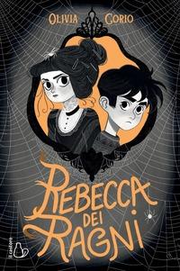 Rebecca dei ragni - Corio, Olivia - wuz.it