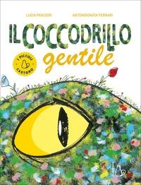 Il Il coccodrillo gentile. Ediz. a colori - Panzieri Lucia Ferrari Gionata - wuz.it