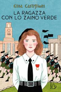 Libro La ragazza con lo zaino verde Elisa Castiglioni