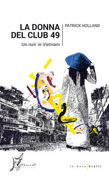 La donna del Club 49. Un noir in Vietnam.pdf
