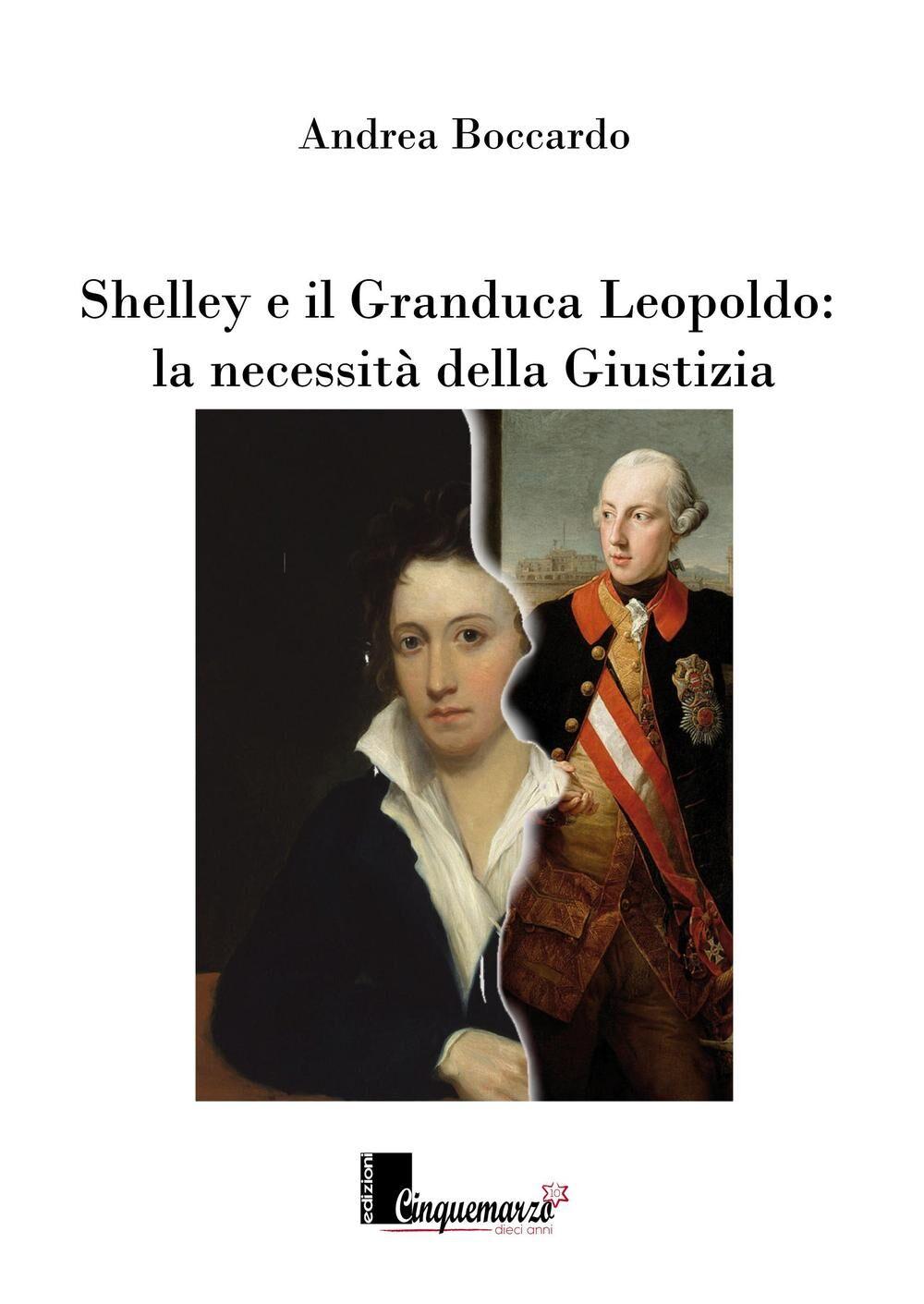 Shelley e il granduca Leopoldo. La necessità della giustizia