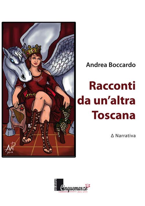Racconti da un'altra Toscana