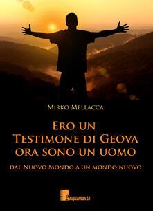 Osteriacasadimare.it Ero un testimone di Geova ora sono un uomo. Dal nuovo mondo al mondo nuovo Image