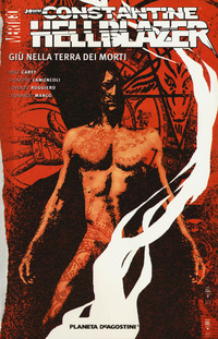 Giù nella terra dei morti. Hellblazer. Vol. 30 - Carey Mike Camuncoli Giuseppe Ruggiero Lorenzo - wuz.it