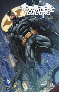 Follia. Batman. Il cavaliere oscuro. Vol. 3