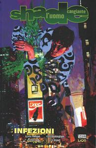 Infezioni. Shade, l'uomo cangiante. Vol. 10