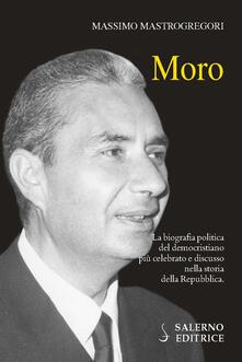 Winniearcher.com Moro. La biografia politica del democristiano più celebrato e discusso nella storia della Repubblica Image