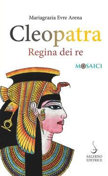 Ipabsantonioabatetrino.it Cleopatra. Regina dei re Image