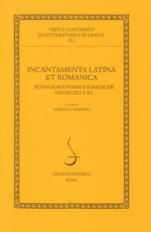 Filmarelalterita.it Incantamenta latina et romanica. Scongiuri e formule magiche dei secoli V-XV Image