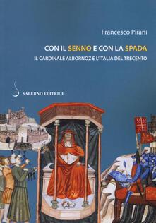 Antondemarirreguera.es Con il senno e con la spada. Il cardinale Albornoz e l'Italia del Trecento Image