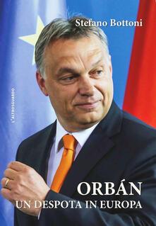 Orbán. Un despota in Europa.pdf