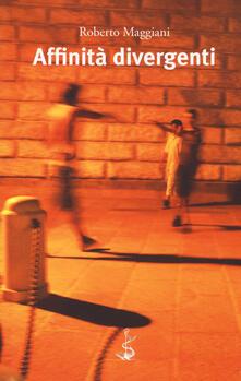 Affinità divergenti - Roberto Maggiani - copertina
