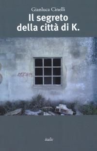 Il Il segreto della città di K. - Cinelli Gianluca - wuz.it