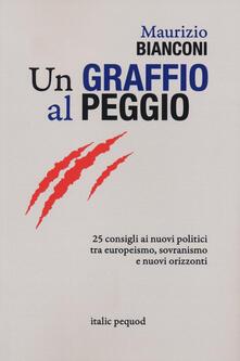 Un graffio al peggio. 25 consigli ai nuovi politici tra europeismo, sovranismo e nuovi orizzonti.pdf