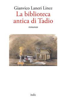 La biblioteca antica di Tadio - Gianvico Laneri Lince - copertina