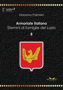 Armoriale italiano. Stemmi di famiglie del Lazio. B - Massimo Palmieri - copertina
