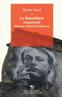 La La republique insoumise. Réponse à Michel Houellebecq
