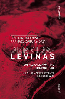 Filippodegasperi.it Derrida-Levinas. An alliance awaiting the political. Ediz. inglese e francese Image